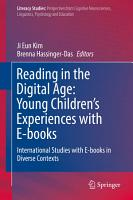 Reading in the Digital Age  Young Children   s Experiences with E books PDF