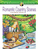 Creative Haven Romantic Country Scenes Coloring Book Book