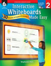 Interactive Whiteboards Made Easy: 30 Activities to Engage All Learners: Level 2 (ActivIns