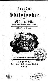 Zugaben zur Philosophie der Religion: Fünfter Band, Band 11