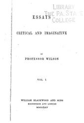 Essays Critical and Imaginative: Volume 1