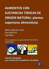 Alimentos con sustancias tóxicas de origen natural: Plantas superiores alimenticiass: Toxicología alimentaria