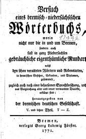 Versuch eines bremisch-niedersächsischen Wörterbuchs: T-Z. Zusätze und Verbesserungen