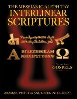 Messianic Aleph Tav Interlinear Scriptures Volume Four the Gospels  Aramaic Peshitta Greek Hebrew Phonetic Translation English  Red Letter Edition Study Bible PDF