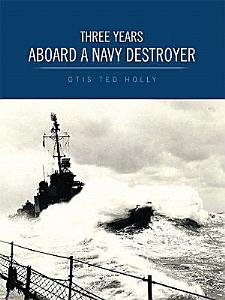 Three Years Aboard a Navy Destroyer PDF
