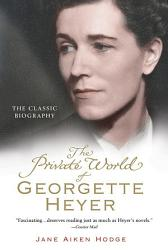 The Private World Of Georgette Heyer Book PDF