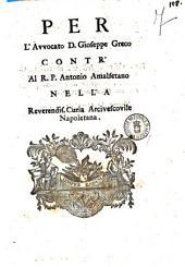 Per l'avvocato d. Gioseppe Greco contr'al r.p. d. AntonioAmalfetano nella reverendis. Curia Arcivescovile Napoletana [Francesco Polosa, Antonio Polosa]