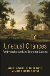 Unequal Chances: Family Background and Economic Success