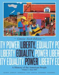 Liberty Equality Power A History Of The American People Volume Ii Since 1863 Concise Edition Book PDF