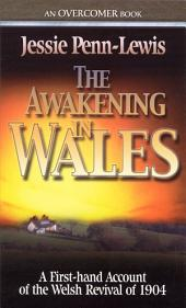 The Awakening in Wales: A Firsthand Account of the Welsh Revival of 1904