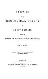 Memoirs of the Geological Survey of Great Britain, and of the Museum of Practical Geology in London: Volume 2, Part 2