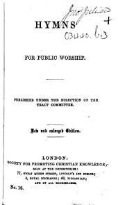 Hymns for Public Worship. Published under the direction of the Tract Committee. New and enlarged edition. [Compiled by Thomas V. Fosbery.]