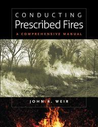 Conducting Prescribed Fires Book PDF