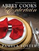 Abbey Cooks Entertain