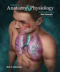 Exploring Anatomy Physiology In The Laboratory Core Concepts 2e PDF