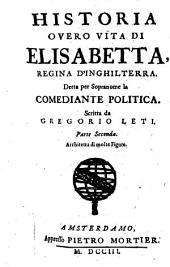 Historia overo vita di Elisabetta, Regina d' Inghilterra etc: Volume 2