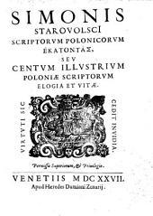 Scriptorum Polonicorum hekatontas seu centum illustrium Poloniae scriptorum elogia et vitae