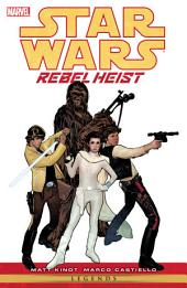 Star Wars Rebel Heist: Volume 1