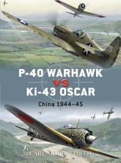 P-40 Warhawk vs Ki-43 Oscar: China 1944–45