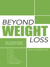 BEYOND WEIGHT LOSS: The Complete Weight Management Program