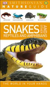 Nature Guide: Snakes and Other Reptiles and Amphibians: The World in Your Hands