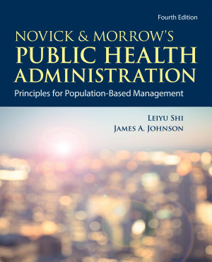Novick   Morrow s Public Health Administration  Principles for Population Based Management