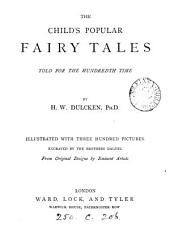 The child's popular fairy tales, told for the hundredth time