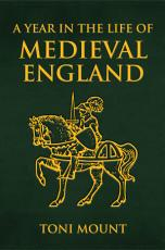 A Year in the Life of Medieval England PDF