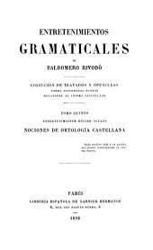 Entretenimientos gramaticales: coleccio n de tratados y opu sculos sobre diferentes puntos relativos al idioma castellano, Volúmenes 5-8