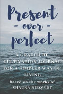 Present Over Perfect a Shauna Niequist Journal: Ruled, Blank Lined 6×9 120 Pages, Planner for School, Work, Personal Diary Notebook Gift, Shame-Free G