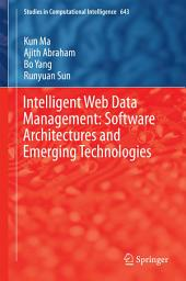 Intelligent Web Data Management: Software Architectures and Emerging Technologies