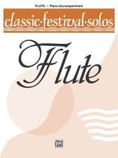 Classic Festival Solos - C Flute, Volume 1: Piano Accompaniment