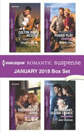 Harlequin Romantic Suspense January 2018 Box Set: Colton Baby Rescue\In the Bodyguard's Arms\Power Play