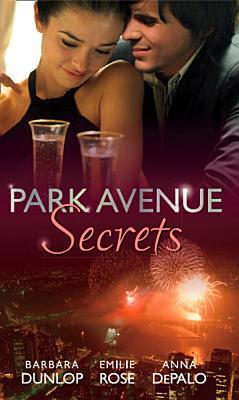 Park Avenue Secrets  Marriage  Manhattan Style  Park Avenue Scandals  Book 4    Pregnant on the Upper East Side   Park Avenue Scandals  Book 5    The Billionaire in Penthouse B  Park Avenue Scandals  Book 6  PDF