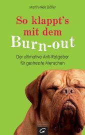 So klappt's mit dem Burn-out: Der ultimative Anti-Ratgeber für gestresste Menschen