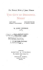 The City of Dreadful Night: Vane's Story ; Weddah & Om-El-Bonain ; Voice from the Nile, and Poetical Remains, Volume 2