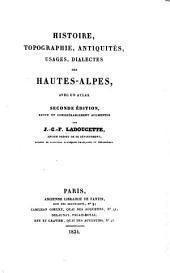 Histoire, topographie, antiquités, usages, dialectes des Hautes-Alpes, avec un atlas