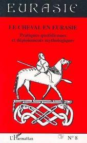 LE CHEVAL EN EURASIE: Pratiques quotidiennes et déploiements mythologiques