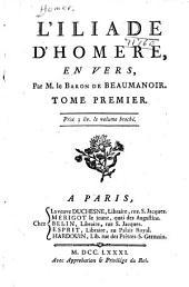 L'Iliade d'Homere: en vers, Volume1