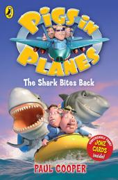 Pigs in Planes: The Shark Bites Back: The Shark Bites Back