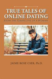 True Tales of Online Dating: From the Perspective of a Woman