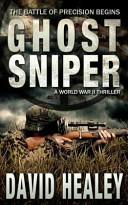 Ghost Sniper  a World War II Thriller Book