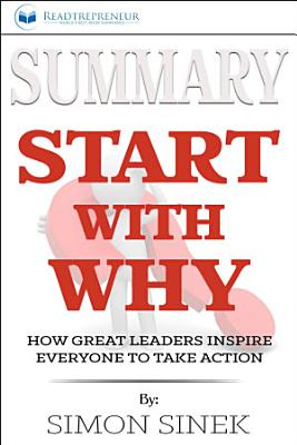 Summary: Start with Why: How Great Leaders Inspire Everyone ...