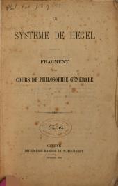 Le système de Hégel: Fragment d'un cours de philosophie générale