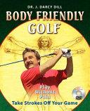 Body Friendly Golf