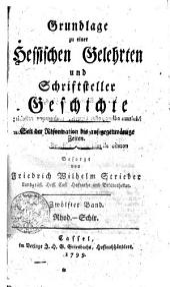Grundlage zu einer Hessischen Gelehrten und Schriftsteller Geschichte seit der Reformation bis auf gegenwärtige Zeiten: Rhod - Schir. Zwölfter Band, Band 12