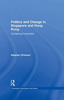 Politics and Change in Singapore and Hong Kong