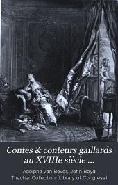 Contes & conteurs gaillards au XVIIIe siècle: Recueil de pièces rares ou inédites pub. sur les manuscrits ou les textes originaux. Préf. et notes bio-bibliographiques