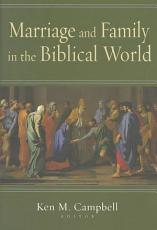 Marriage and Family in the Biblical World PDF