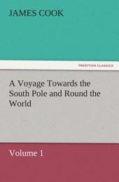 A Voyage Towards the South Pole and Round the World: Volume 1